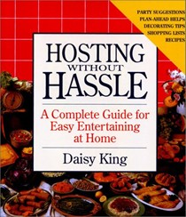 Hosting Without Hassle: A Complete Guide to Easy Entertaining at Home