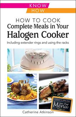 How to Cook Complete Meals in Your Halogen Cooker, Home Economy: Step-by-Step