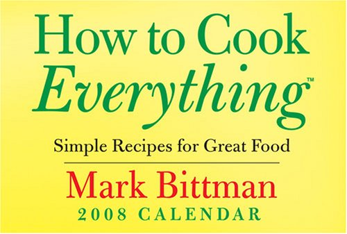 How to Cook Everything 2008 Calendar: Simple Recipes for Great Food