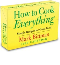 How to Cook Everything 2009 Calendar: Simple Recipes for Great Food
