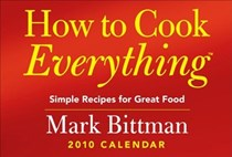 How to Cook Everything: 2010 Day-to-Day Calendar: Simple Recipes for Great Food