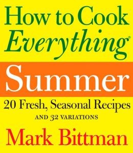 How to Cook Everything Summer: 20 Fresh, Seasonal Recipes