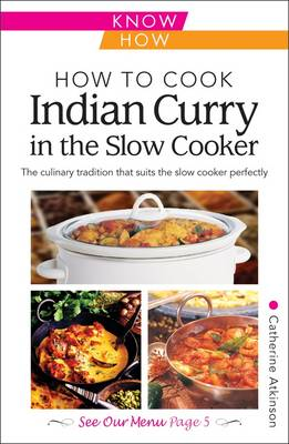 How to Cook Indian Curry in the Slow Cooker: Know How