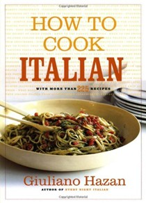 How to Cook Italian: With More Than 225 Recipes