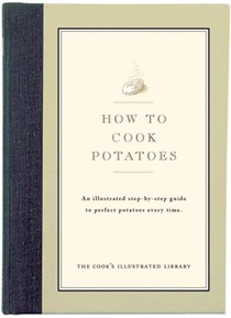 How to Cook Potatoes: An Illustrated Step-By-Step Guide to Perfect Potatoes Every Time