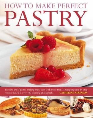 How to Make Perfect Pastry
