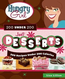 Hungry Girl 200 Under 200: Just Desserts: 200 Recipes Under 200 Calories