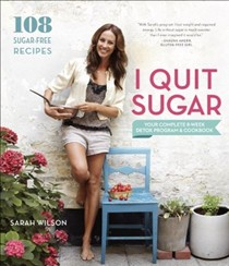 I Quit Sugar: Your Complete 8-Week Detox Program & Cookbook