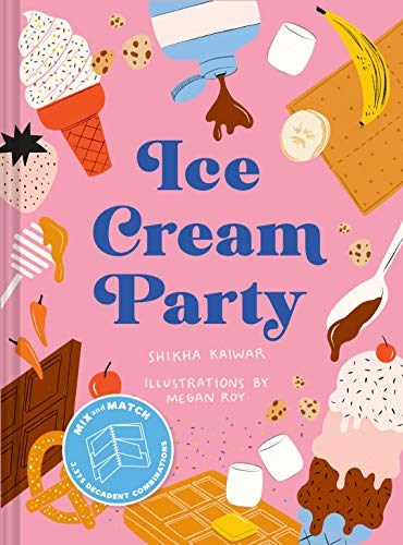 Ice Cream Party: Mix and Match to Create 3,375 Decadent Combinations