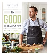 In Good Company: Easy Recipes for Everyday Gatherings