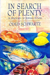 In Search of Plenty: A History of Jewish Food