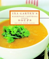 Ina Garten's Barefoot Contessa Soups: Recipe Note Cards