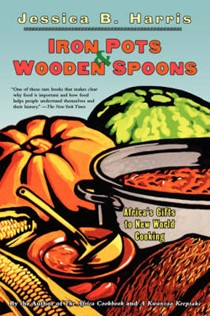 Iron Pots & Wooden Spoons: Africa's Gift to New World Cooking