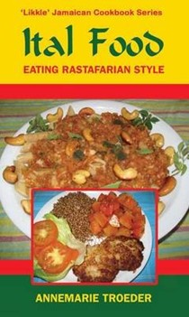 "Ital Food (""Likkle"" Jamaican Cookbook series): Eating Rastafarian Style"