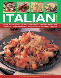 Italian Cooking: More Than 70 Deliciously Authentic Recipes from Across Italy
