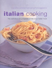 Italian Cooking: The Definitive Encyclopedia of Fabulous Italian Food