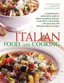 Italian: The Definitive Professional Guide to Italian Ingredients and Cooking Techniques, Including 300 Step-by-step Recipes.
