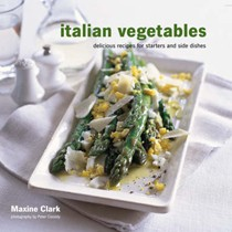 Italian Vegetables: Delicious Recipes for Starters and Side Dishes
