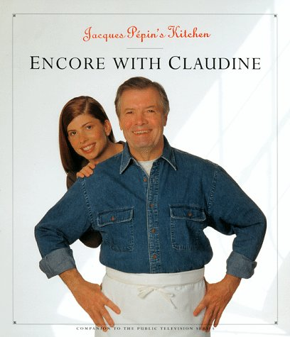 Jacques Pépin's Kitchen: Encore With Claudine