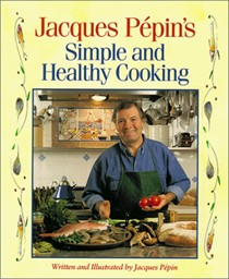 Jacques Pépin's Simple & Healthy Cooking