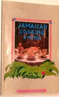 Jamaican Cooking and Menus (Creative Cooking series): With Barbecues and Special Sauces