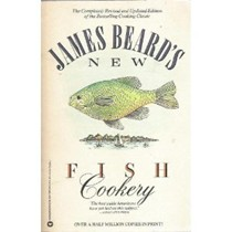 James Beard's New Fish Cookery: A Revised and Updated Edition of James Beard's Fish Cookery