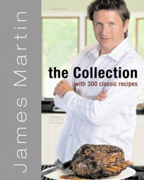 James Martin: The Collection: With 300 Classic Recipes