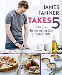 James Tanner Takes 5: Delicious Dishes Using Just 5 Ingredients