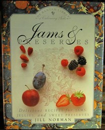 Jams and Preserves: Delicious Recipes for Jams, Jellies, and Sweet Preserves Bantam Library of Culinary Arts