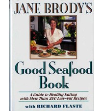 Jane Brody's Good Seafood Book: A Guide to Healthy Eating with More Than 200 Low-Fat Recipes