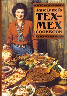 Jane Butel's Tex-Mex Cookbook