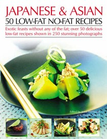 Japanese and Asian: 50 Low-fat No-fat Recipes