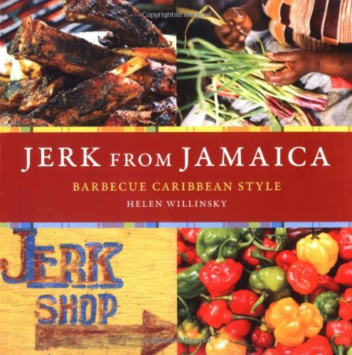 Jerk from Jamaica: Barbecue Caribbean Style Revised