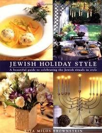 Jewish Holiday Style: A Beautiful Guide To Celebrating The Jewish Rituals In Style