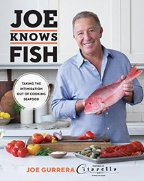 Joe Knows Fish: Taking the Intimidation Out of Cooking Seafood