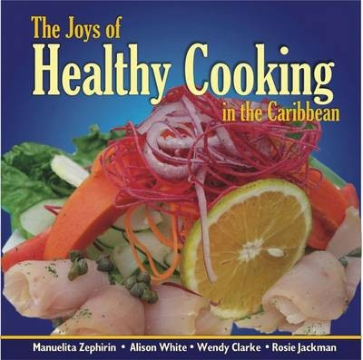 Joys of Healthy Cooking in the Caribbean