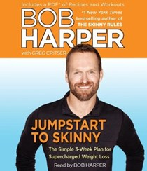 Jumpstart to Skinny (Skinny Rules Series): The Simple 3-Week Plan for Supercharged Weight Loss