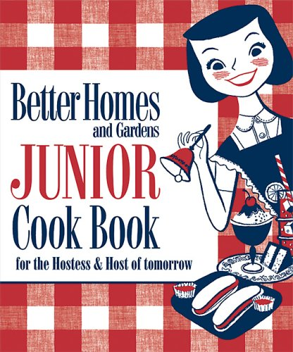 Junior Cook Book: 1955 Classic Edition For The Hostess & Host of Tomorrow