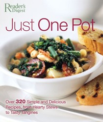 Just One Pot: Over 320 Simple and Delicious Recipes, From Hearty Stews to Tasty Tangines