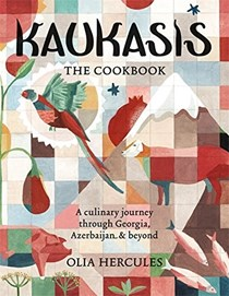 Kaukasis: The Cookbook: A Culinary Journey Through Georgia, Azerbaijan & Beyond
