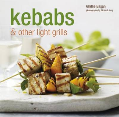 Kebabs and Other Light Grills: Delicious Recipes for Every Day