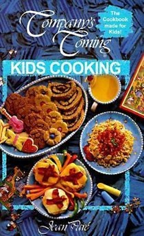 Kids Cooking (Company's Coming): The Cookbook Made for Kids!