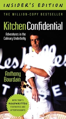 Kitchen Confidential, Insider's Edition: Adventures in the Culinary Underbelly