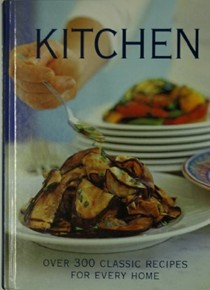 Kitchen Cookbook (Over 300 Classic Recipes for Every Home)