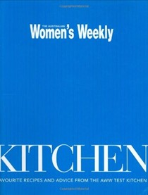 Kitchen: Favourite Recipes and Advice from the AWW Test Kitchen