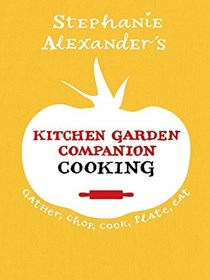 Kitchen Garden Companion: Cooking: Gather, Chop, Cook, Plate, Eat