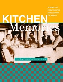Kitchen Memories: A Legacy of Family Recipes from Around the World