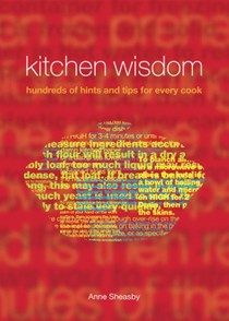 Kitchen Wisdom: Hundreds of Hints And Tips For Every Cook