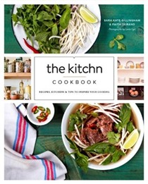 Kitchn Cookbook: Recipes, Kitchens & Tips to Inspire Your Cooking
