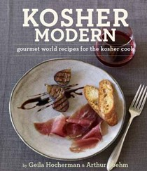 Kosher Modern: New Techniques and Great Recipes for Unlimited Kosher Cooking